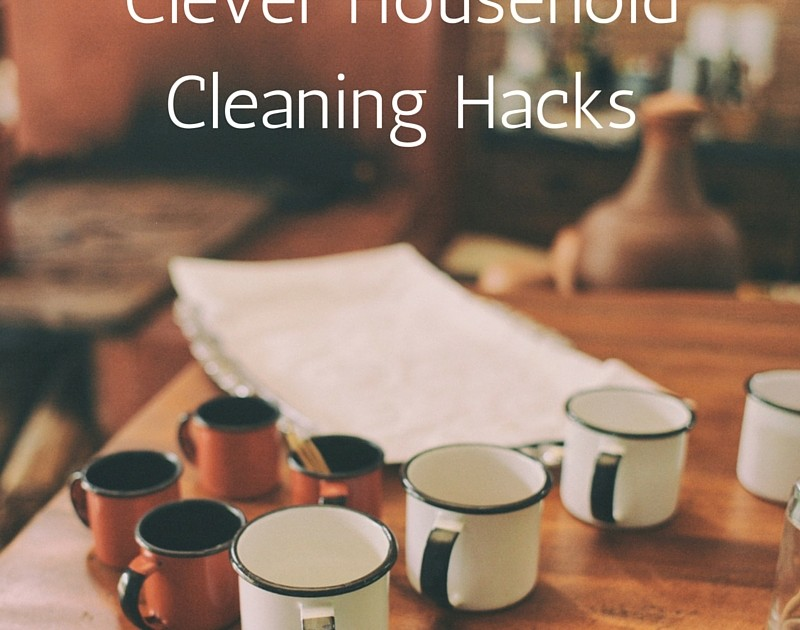 Clever household cleaning hacks for Household hacks