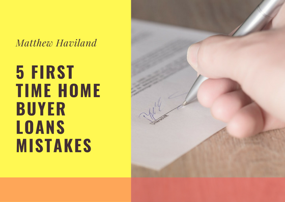 5 First Time Home Buyer Loans Mistakes
