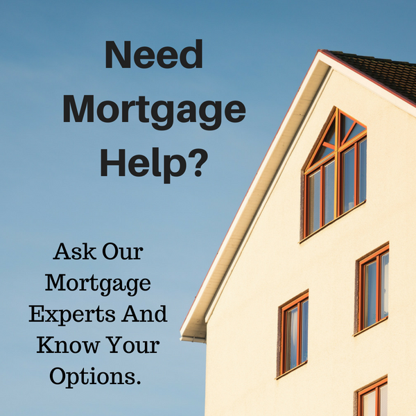 Ask Our Mortgage Experts And know Your Options.